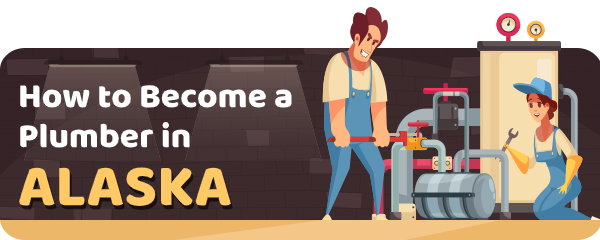 How to Become a Plumber in Alaska