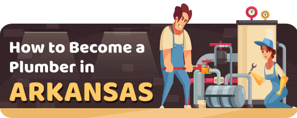 How to Become a Plumber in Arkansas