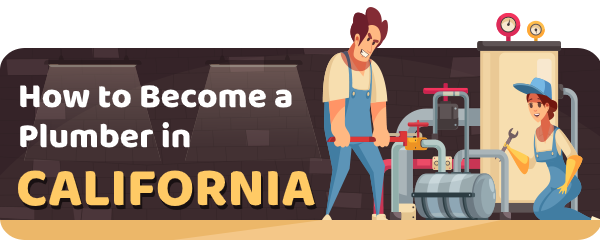 How to Become a Plumber in California