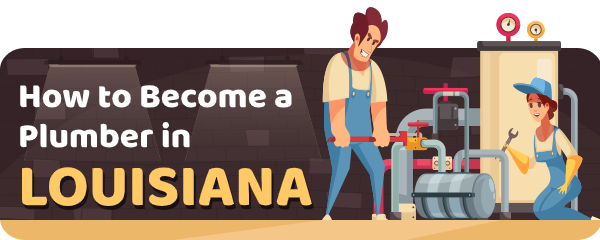How to Become a Plumber in Louisiana