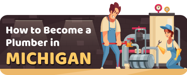How to Become a Plumber in Michigan