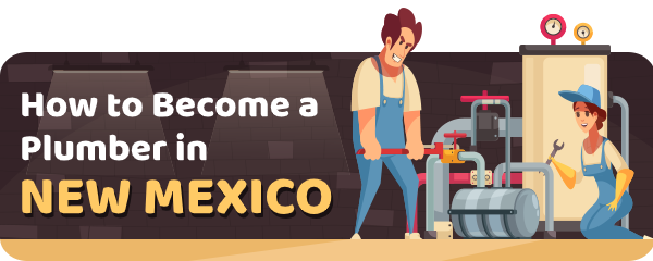 How to Become a Plumber in New Mexico
