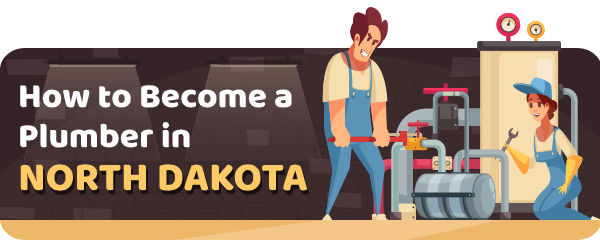 How to Become a Plumber in North Dakota