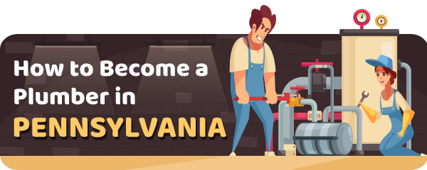 How to Become a Plumber in Pennsylvania