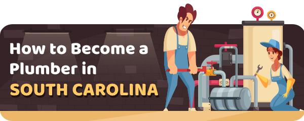 How to Become a Plumber in South Carolina