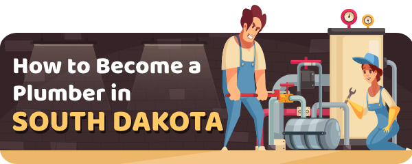 How to Become a Plumber in South Dakota
