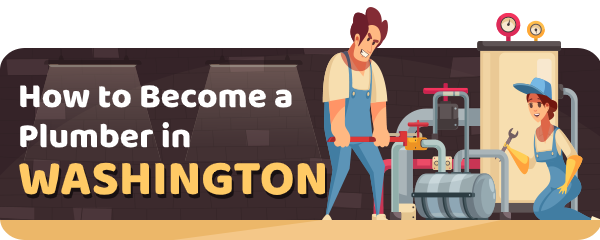 How to Become a Plumber in Washington