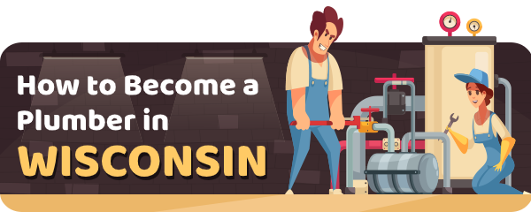 How to Become a Plumber in Wisconsin