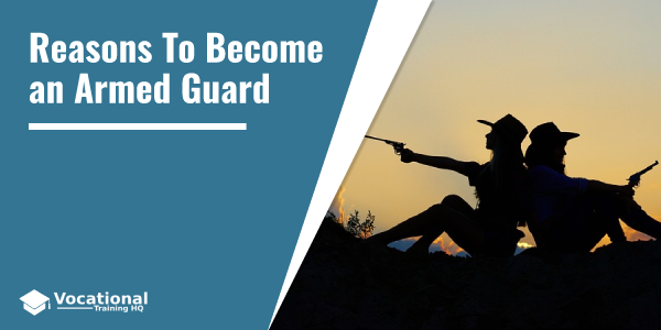 Reasons To Become an Armed Guard