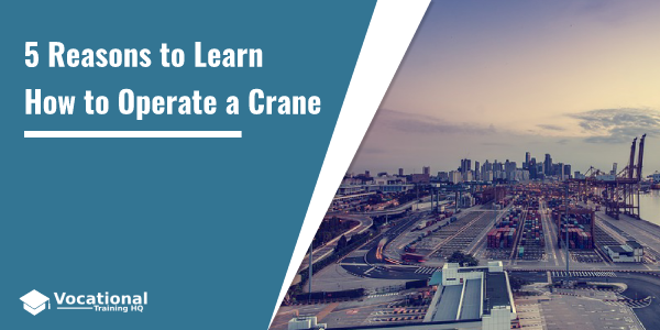 5 Reasons to Learn How to Operate a Crane