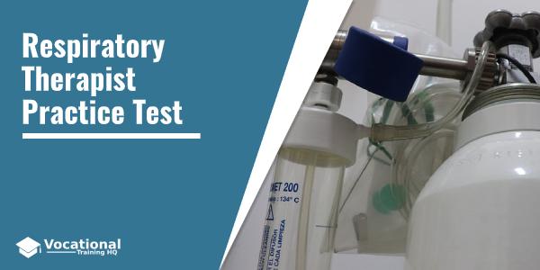 Respiratory Therapist Practice Test