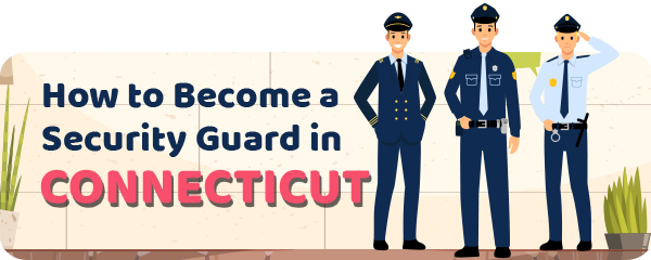 How to Become a Security Guard in Connecticut