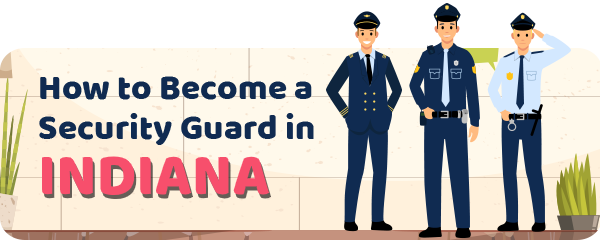How to Become a Security Guard in Indiana