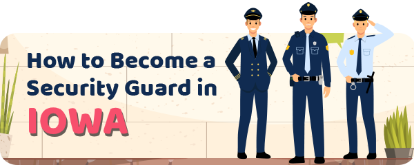 How to Become a Security Guard in Iowa