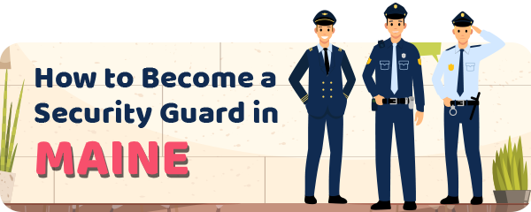 How to Become a Security Guard in Maine