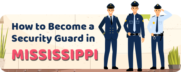 How to Become a Security Guard in Mississippi