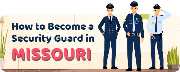 How to Become a Security Guard in Missouri