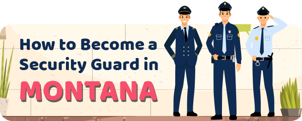 How to Become a Security Guard in Montana