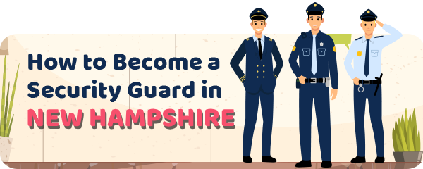 How to Become a Security Guard in New Hampshire