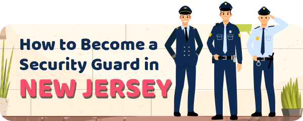 How to Become a Security Guard in New Jersey
