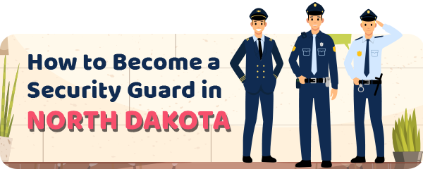 How to Become a Security Guard in North Dakota