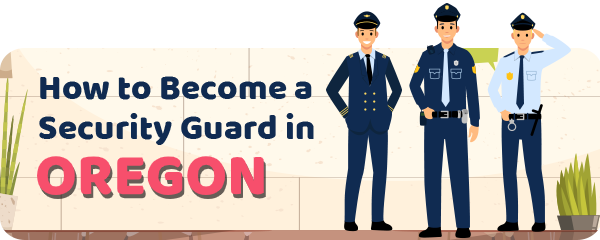 How to Become a Security Guard in Oregon