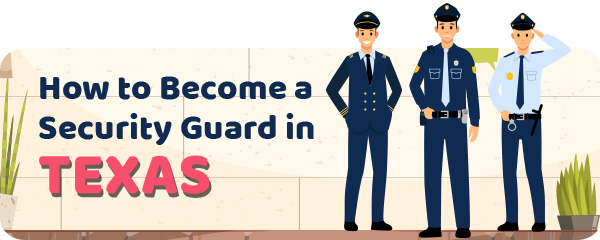 How to Become a Security Guard in Texas