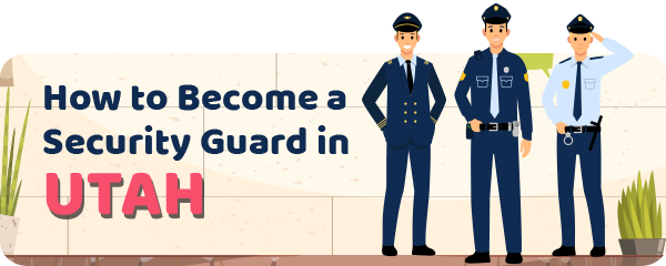 How to Become a Security Guard in Utah