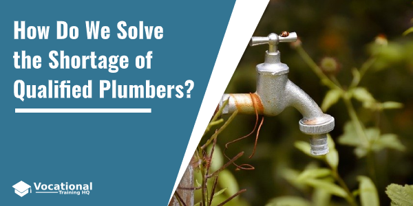 How Do We Solve the Shortage of Qualified Plumbers?