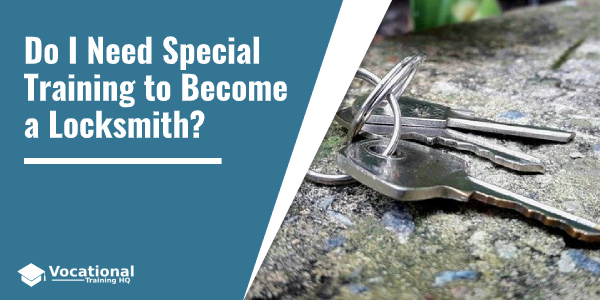 Do I Need Special Training to Become a Locksmith?