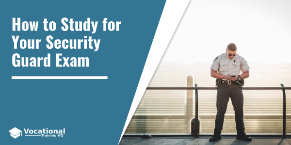 How to Study for Your Security Guard Exam