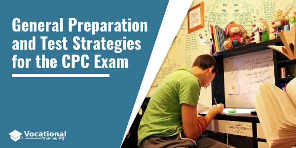 General Preparation and Test Strategies for the CPC Exam