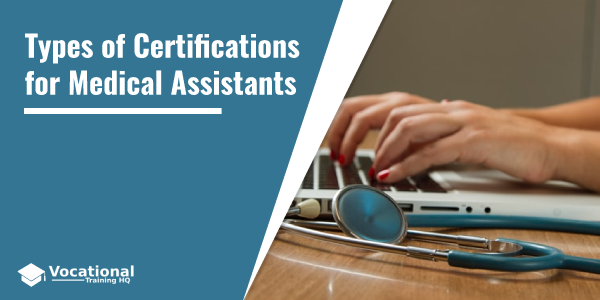 Types of Certifications for Medical Assistants