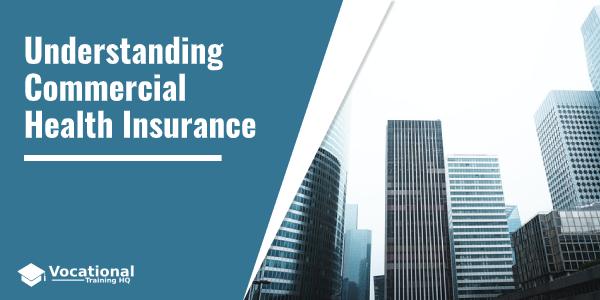 Understanding Commercial Health Insurance