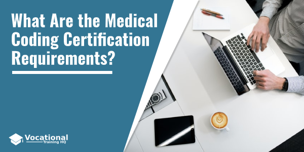 What Are the Medical Coding Certification Requirements?