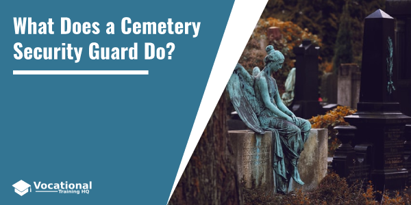 What Does a Cemetery Security Guard Do?