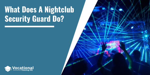 What Does A Nightclub Security Guard Do?