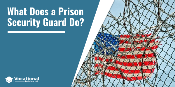 What Does a Prison Security Guard Do?
