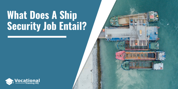 What Does A Ship Security Job Entail?