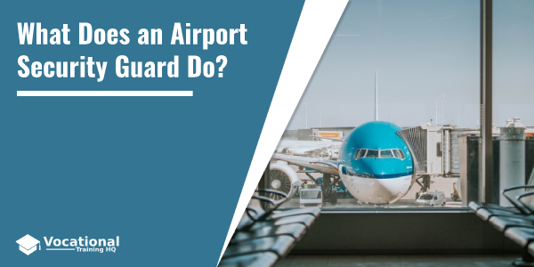 What Does an Airport Security Guard Do?