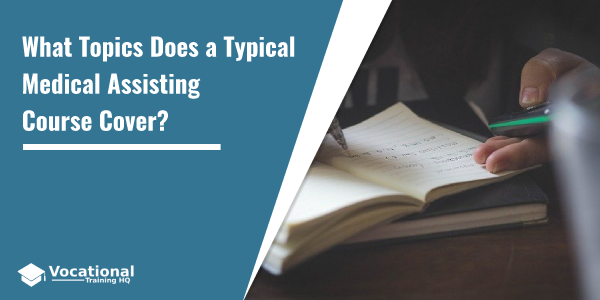 What Topics Does a Typical Medical Assisting Course Cover?