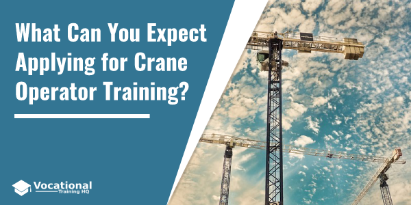 What Can You Expect Applying for Crane Operator Training?