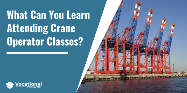 What Can You Learn Attending Crane Operator Classes?