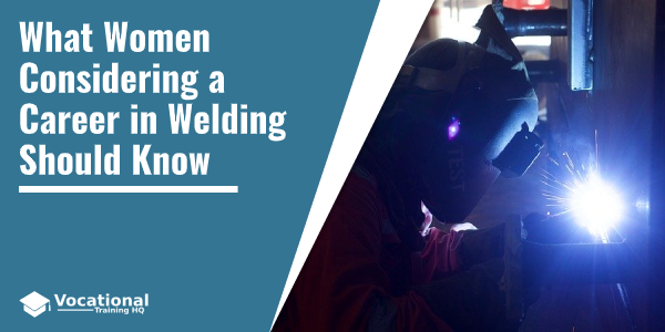 What Women Considering a Career in Welding Should Know