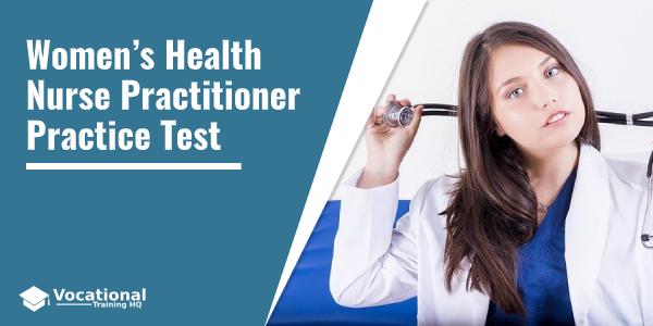 Women's Health Nurse Practitioner Practice Test